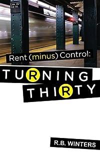 Rent (minus) Control: Turning Thirty
