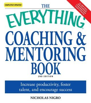The-Everything-Coaching-and-Mentoring-Book-How-to-increase-productivity-foster-talent-and-encourage-success