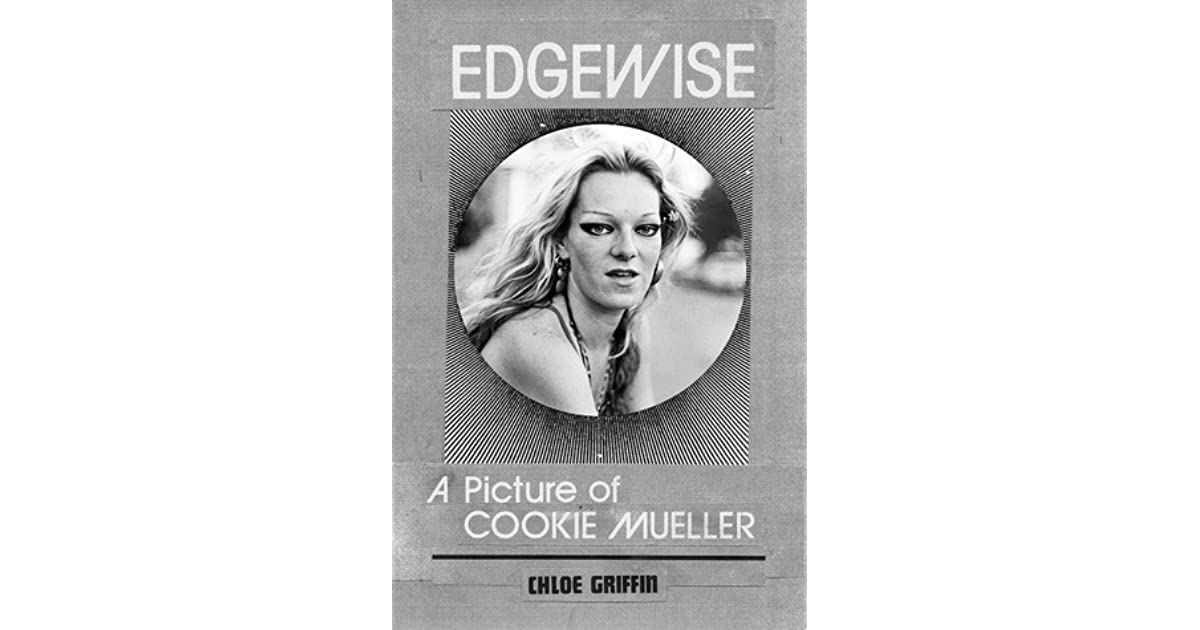 Edgewise A Picture of Cookie Mueller