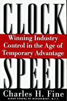 Clockspeed: Winning Industry Control In The Age Of Temporary Advantage