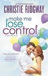 Make Me Lose Control (Cabin Fever, #2)