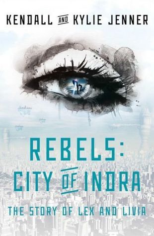 Rebels: City of Indra (The Story of Lex and Livia #1)