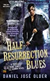 Half-Resurrection Blues (Bone Street Rumba, #1)