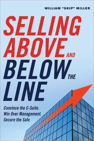 Selling Above and Below the Line  Convince the C-Suite