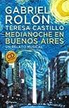 Medianoche en Buenos Aires by Gabriel Rolón