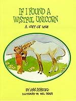 If I Found a Wistful Unicorn: A Gift of Love