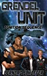 Ignition Sequence (Grendel Unit, #2)