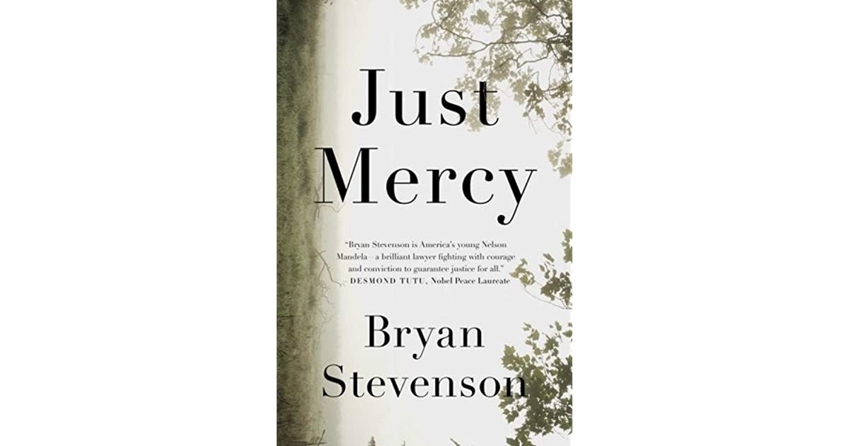 just mercy a story of justice and redemption by bryan