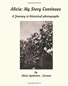 Alicia, My Story Continues: A Journey in Historical Photographs