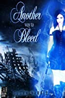 Another Way To Bleed (Midnight Assassin Series)