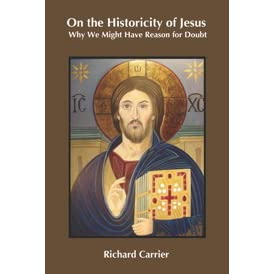 A Response to Richard Carrier's On the Historicity of Jesus: Why We Might Have Reason for Doubt
