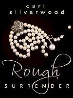 Rough Surrender