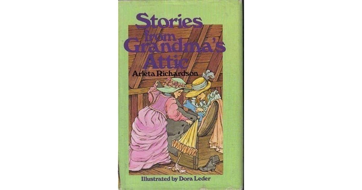 Stories From Grandma S Attic By Arleta Richardson
