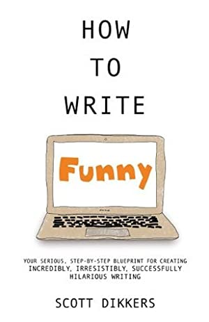 <Reading> ➾ How to Write Funny  Author Scott Dikkers – Vejega.info