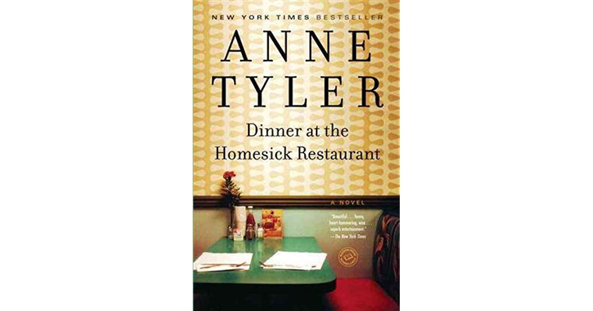 an analysis of the dysfunctional characters in dinner at the homesick restaurant by anne tyler Dive deep into anne tyler's dinner at the homesick restaurant with extended analysis, commentary, and discussion.