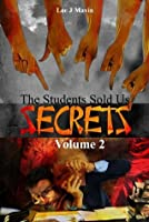 The Students Sold Us Secrets, Volume 2