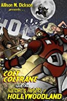 Colt Coltrane and the Harrowing Heights of Hollywoodland (The Colt Coltrane Series, #2)
