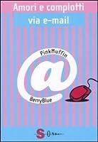 Amori e complotti via e-mail (PinkMuffin@BerryBlue #1)
