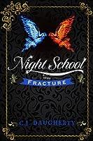 Night School: Fracture (Night School #3)