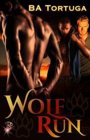 Wolf Run by B.A. Tortuga