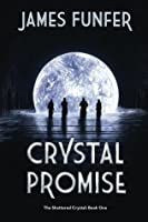 Crystal Promise (The Shattered Crystal)