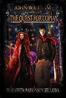 John William and the Quest for Copia  (John William's Adventure, #2)