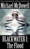 Blackwater I: The Flood (Blackwater, #1)