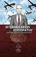 Authoritarian Sociopathy: Toward a Renegade Psychological Experiment
