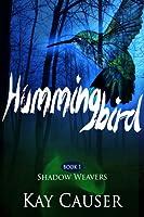 Hummingbird (Shadow Weavers, Book 1)