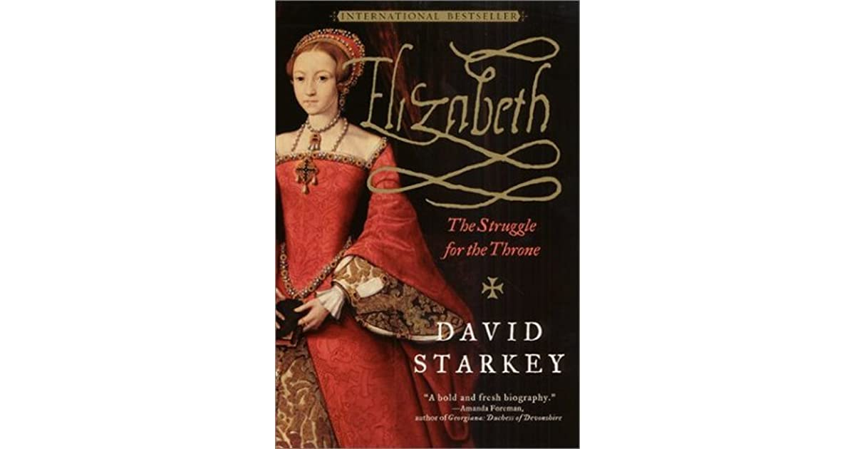 Download Elizabeth The Struggle For The Throne By David Starkey