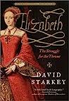 Elizabeth by David Starkey