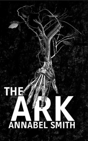 The Ark by Annabel Smith