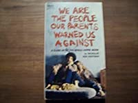 We Are the People Our Parents Warned Us Against