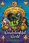 A Wonderlandiful World by Shannon Hale