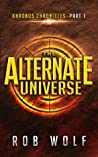 The Alternate Universe (Khronos Chronicles, #1)