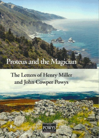 Proteus and the Magician: The Letters of Henry Miller and John Cowper Powys