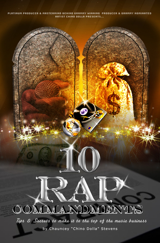 10 Rap Commandments: Tips and Secrets to make it to the top of the music business.