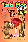 Too Hot Four Hula (A Tiki Goddess Mystery, #4)