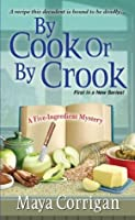 By Cook or by Crook (A Five-Ingredient Mystery Book 1)