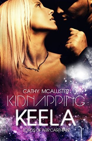 Kidnapping Keela (Lords of Arr'Carthian, #1) by Cathy McAllister