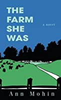 The Farm She Was