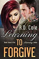 Learning to Forgive (Learning, #3)