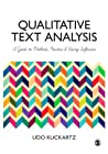 Qualitative Text Analysis: A Guide to Methods, Practice and Using Software