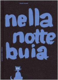 Nella Notte Buia =In The Darkness Of The Night
