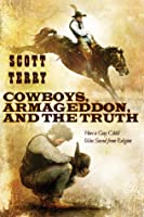 Cowboys, Armageddon, and The Truth: How a Gay Child Was Saved from Religion