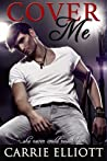 Cover Me by Carrie Elliott