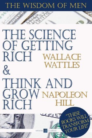 Think and Grow Rich and The Science of Getting Rich (Motivational books): How to be Rich Easily and Fast (The Wisdom of Men)
