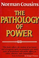 The Pathology of Power - A Challenge to Human Freedom and Safety