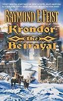 Krondor: The Betrayal (The Riftwar Legacy, #1)