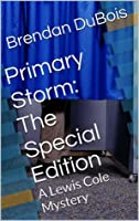 Primary Storm: The Special Edition